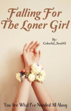 Falling for the Loner Girl (GxG)  by Colorful_Soul43