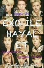 EXO İLE HAYAL ET by srang123