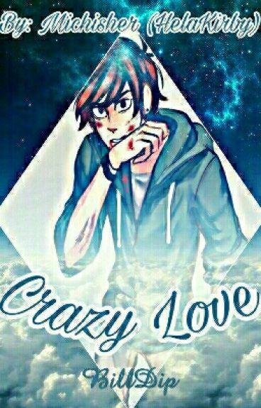 Crazy Love [+18 BillDip]