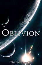 Oblivion [[ON HOLD]] by DarkAngel2oo0