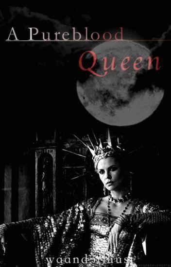 A Pureblood Queen