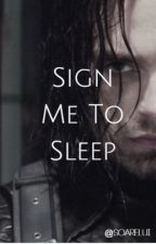 Sign Me To Sleep (Bucky x Reader) by soarelui