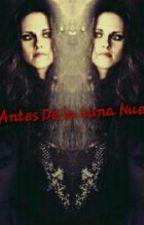 Antes De La Luna Nueva by sweetangel2311
