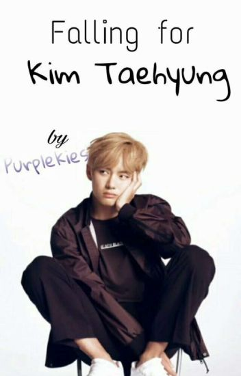 Falling for KIM TAEHYUNG ||COMPLETED||