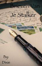 Brieven van je stalker by xDixie