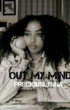Out my Mind  by preciosalynna_