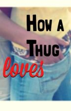 how a thug loves by stanka__