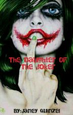 The Daughter Of The Joker by Janey_Quinzel