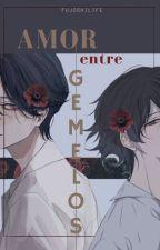 Amor entre gemelos (Yaoi/Gay) by FujoshiLife
