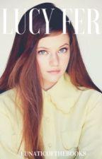 Lucy-Fer by lunaticofthebooks