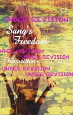 Sang's Freedom (Under Revisement) by Arkie1212
