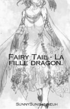 Fairy Tail - La Fille Dragon by SunnySunshineuh