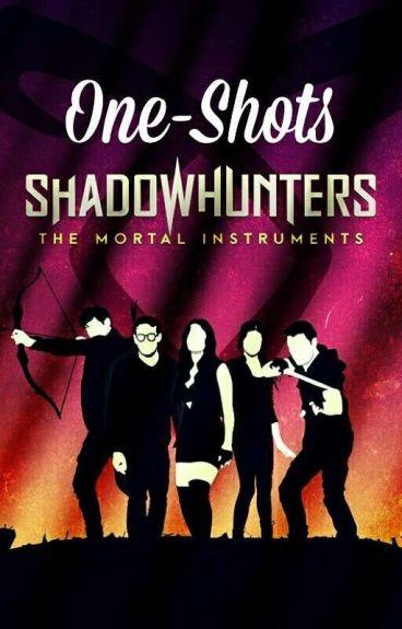 One Shots ➳ Shadowhunters