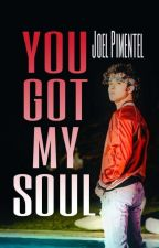 YOU GOT MY SOUL [Joel Pimentel y tú] by blackwithey