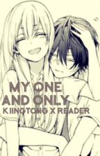 My One and Only [KiingTong X Reader] ON HOLD!  by Those_Two_Losers