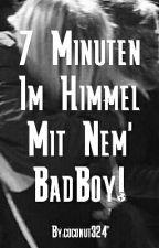 7 Minuten Im Himmel Mit Nem' BadBoy by coconut324