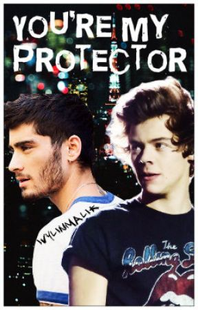 You're My Protector (Zarry Stylik) by IvylinMalik