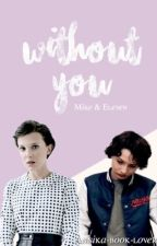 Without You //Mileven by Annika_Book_Lover