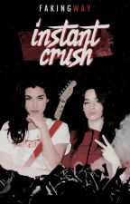 Instant Crush [Camren] by FakingWay