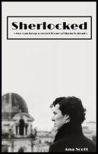 Sherlocked ➿ [Sherlock BBC]  by AnaScott_