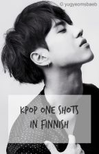 Kpop one shots [finnish] [slow updates] by yugyeomsbaeb