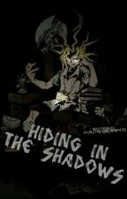 Hiding In The Shadows [Toei!YamixReader] by SolitarySnowWhite