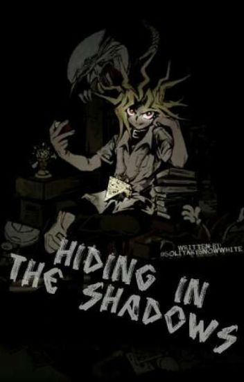 Hiding In The Shadows [Toei!YamixReader]