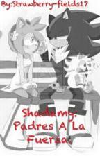 "Shadamy: ""Padres A La Fuerza"" || Historia Pausada. 😞 || by Strawberry-fields17"