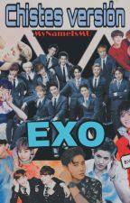 Chistes Version EXO by MyNameIsMU