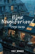 Blue Neighbourhood by First_Wonder