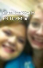 Creative Works Of The Mind by mrscuteness