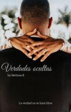 Verdades Ocultas  by MelissaBecerra1