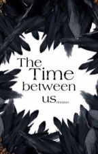 The Time between us by rinmian