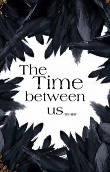 The Time between us