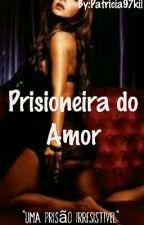 Prisioneira Do Pecado  by Patricia97kil
