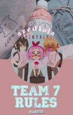 Team 7 Rules ➳ Naruto by Azediala