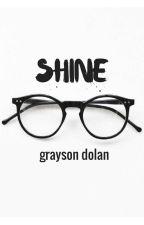 shine - grayson dolan by sloppydolan