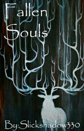 Fallen Souls {Interactive story} by Slickshadow330