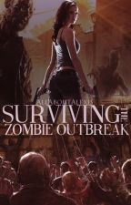 Surviving The Zombie Outbreak [COMPLETED] by AllAboutAlexis