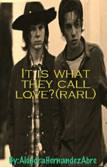 It is what they call love ? (Rarl)