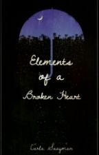 Elements Of A Broken Heart by CarlaSaayman
