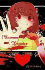 {Enemies~} Chara X reader by hakuukawa