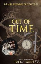 Out of Time| A Time Travel Short Story UNEDITED  by KeeshKop