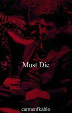 must die • malik  by carmenfkahlo
