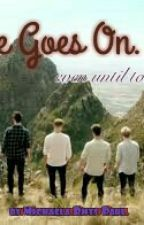 Love Goes on ... Even Until Tomorrow  by hometown1d