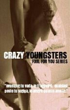 crazy youngsters; fenji {fool for you series} by fenjifanfiction