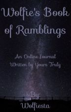 Wolfie's Book of Ramblings by TheLoneWolfGirl
