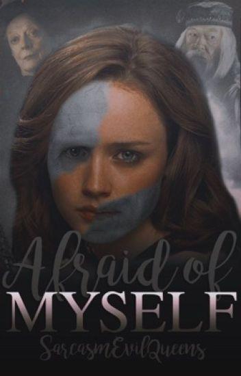 Afraid of myself {Sirius Black} Harry Potter fan fiction //MMAD//