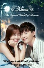 Kkum: The Untold World Of Dreams by MissRM_19
