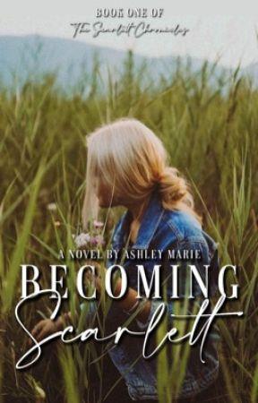 Becoming Scarlett by Ashley_Mariex